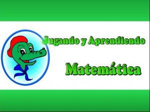 Jugando y Aprendiendo matemática